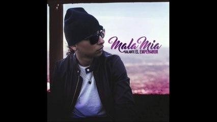 Galante El Emperador - Mala Mia [Official Audio]