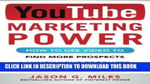 [PDF] YouTube Marketing Power: How to Use Video to Find More Prospects, Launch Your Products, and