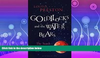 Online eBook Goldilocks and the Water Bears: The Search for Life in the Universe