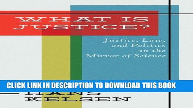 [PDF] What Is Justice: Justice, Law, and Politics in the Mirror of Science : Collected Essays