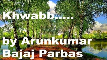 Khwabb |  Live Poetry | Arunkumar Bajaj Parbas