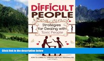 Big Deals  Difficult People: Strategies for Dealing with Toxic People. Relationships,Taking