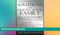 Must Have  Solutions for Dysfunctional Family Relationships: Couples Counseling, Marriage Therapy,