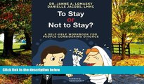 Big Deals  To Stay Or Not To Stay?: A self-help workbook for people considering divorce.  Full
