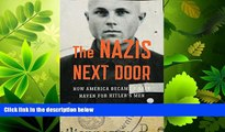 different   The Nazis Next Door: How America Became a Safe Haven for Hitler s Men