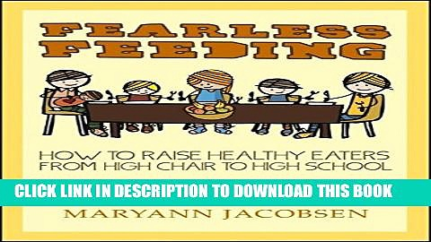 Collection Book Fearless Feeding: How to Raise Healthy Eaters from High Chair to High School