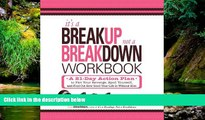 Must Have  It s a Breakup, Not a Breakdown Workbook: A 21-Day Action Plan to Plot Your Revenge,