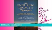 FAVORITE BOOK  The Enduring Legacy of Rodriguez: Creating New Pathways to Equal Educational