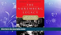 different   The Nuremberg Legacy: How the Nazi War Crimes Trials Changed the Course of History