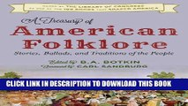 [PDF] A Treasury of American Folklore: Stories, Ballads, and Traditions of the People Full Colection