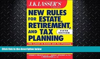 FULL ONLINE  JK Lasser s New Rules for Estate, Retirement, and Tax Planning