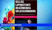 FREE DOWNLOAD  GILLES LIPOVETSKY: RESÚMENES SELECCIONADOS: COLECCIÓN RESÚMENES UNIVERSITARIOS