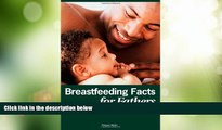 Must Have PDF  Breastfeeding Facts for Fathers-  Full Read Most Wanted