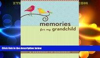 Big Deals  Memories for My Grandchild: A Keepsake to Remember (Grandparent s Memory Book)  Best