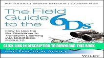 Collection Book The Field Guide to the 6Ds: How to Use the Six Disciplines to Transform Learning