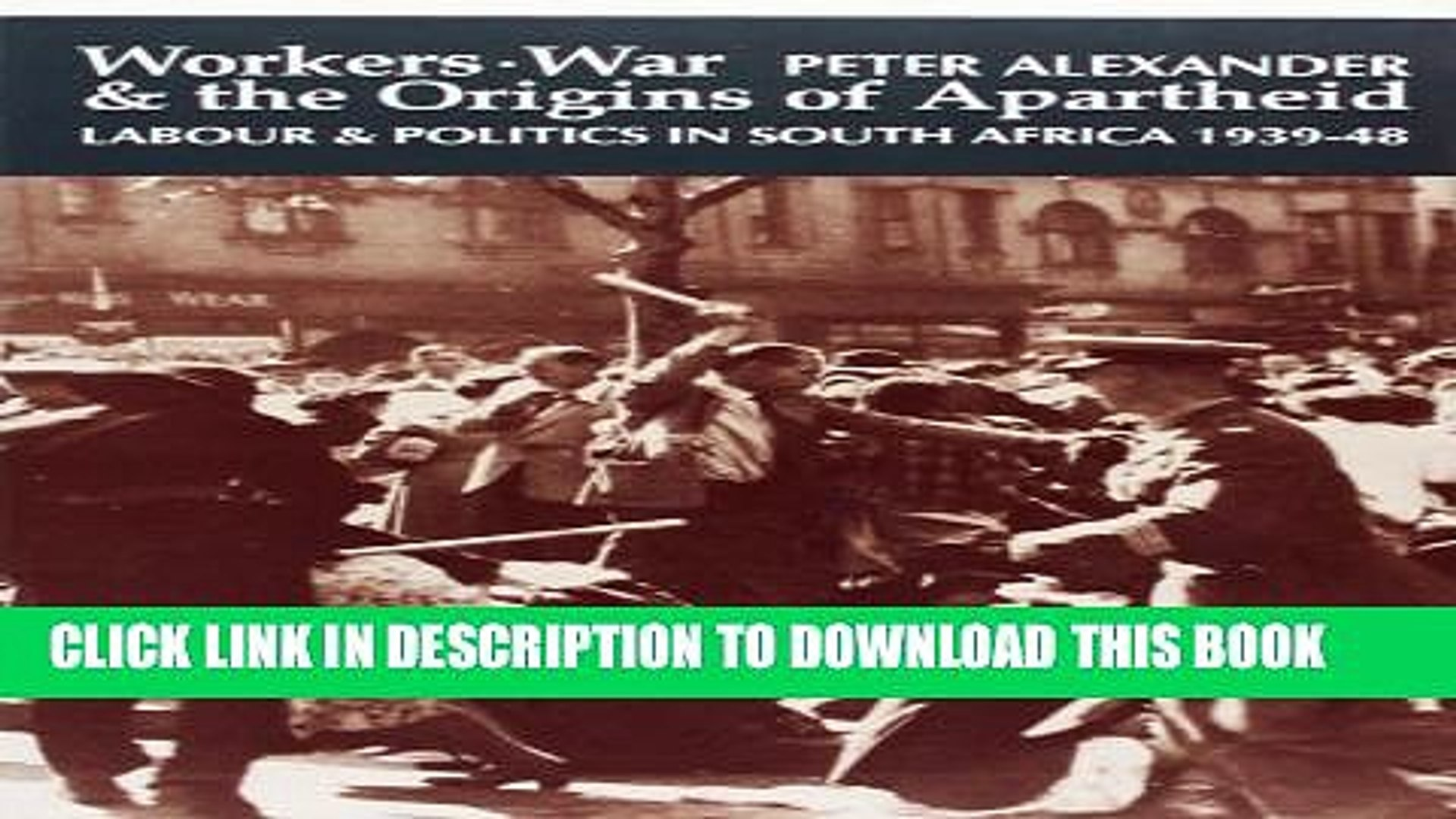 [PDF] Workers, War and the Origins of Apartheid: Labour and Politics in South Africa, 1939-48