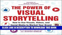 [Read PDF] The Power of Visual Storytelling: How to Use Visuals, Videos, and Social Media to