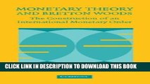 New Book Monetary Theory and Bretton Woods: The Construction of an International Monetary Order