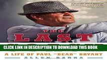 "[PDF] The Last Coach: A Life of Paul ""Bear"" Bryant Full Colection"