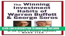 [Read PDF] The Winning Investment Habits of Warren Buffett   George Soros Ebook Free
