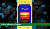 Big Deals  A Traveler s Guide to California s Beaches (California Renaissance Travelers)  Full