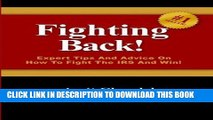 New Book Fighting Back!: Expert Tips And Advice On How To Fight The IRS And Win!