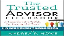 [PDF] The Trusted Advisor Fieldbook: A Comprehensive Toolkit for Leading with Trust Popular Online