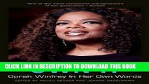 Collection Book Own It: Oprah Winfrey In Her Own Words (In Their Own Words)