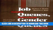 Collection Book Job Queues, Gender Queues: Explaining Women s Inroads into Male Occupations (Women