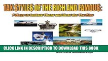 New Book Tax Styles of the Rich and Famous: Seven Ways to Imitate Them and Beat the Tax Man