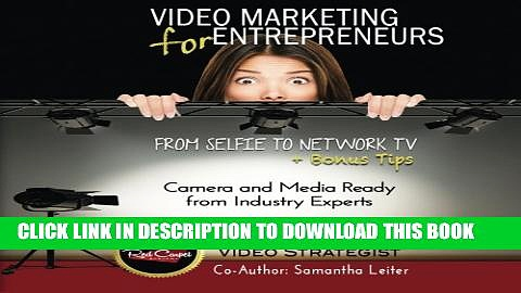Collection Book Video Marketing for Entrepreneurs: From Selfie to Network TV + Bonus Tips (B W)