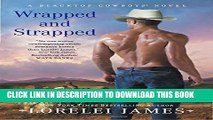 [PDF] Wrapped and Strapped (Blacktop Cowboys Novel) Popular Online