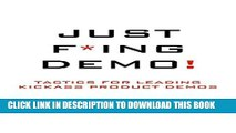 [PDF] Just F*ing Demo!: Tactics for Leading Kickass Product Demos Popular Collection