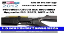 [PDF] 2012 Airsoft Technology Self-Paced Training Series Practical Airsoft AEG Mechbox Upgrade: