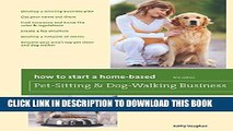 Collection Book How to Start a Home-Based Pet-Sitting and Dog-Walking Business (Home-Based