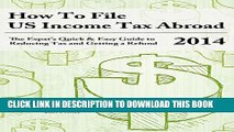 New Book How to File US Income Tax Abroad: The Expat s Quick and Easy Guide to Reducing Tax and