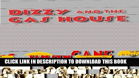[PDF] Dizzy and the Gas House Gang: The 1934 St. Louis Cardinals and Depression-Era Baseball: The