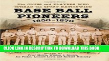 [PDF] Base Ball Pioneers, 1850-1870: The Clubs and Players Who Spread the Sport Nationwide Popular