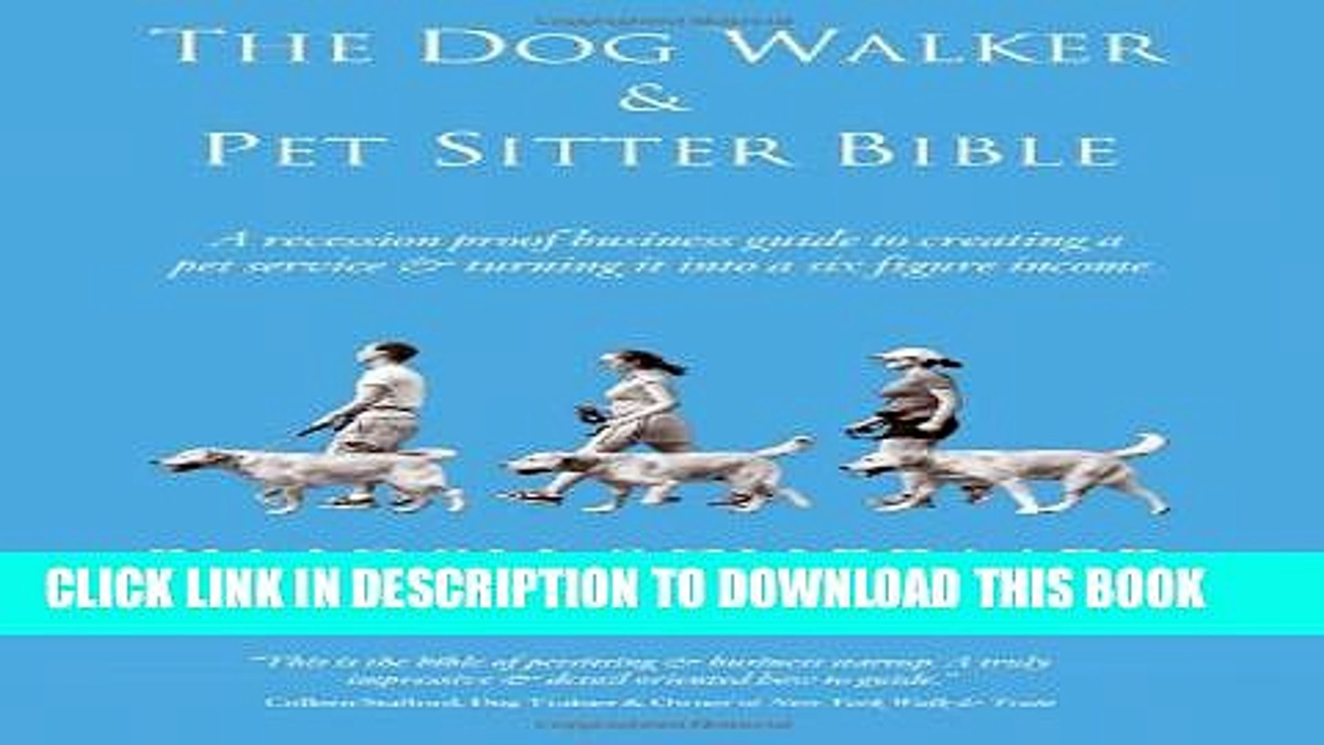 [PDF] The Dog Walker   Pet Sitter Bible: A Recession-Proof Business Guide to Creating a Pet