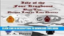 [PDF] Dragon Lady vs Lady Destiny: Isle of the Four Kingdoms (Volume 2) Full Online