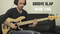 SLAP MARK KING - Bass Groove + TAB /// Bruno Tauzin