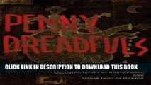 New Book The Penny Dreadfuls: Tales of Horror: Dracula, Frankenstein, and The Picture of Dorian Gray