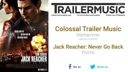 Jack Reacher: Never Go Back - Promo Worldwide Exclusive Music (Colossal Trailer Music - Warhammer)