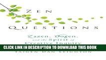 New Book Zen Questions: Zazen, Dogen, and the Spirit of Creative Inquiry
