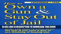 [PDF] How to Own a Gun   Stay Out of Jail: What You Need to Know About the Law If You Own a Gun or