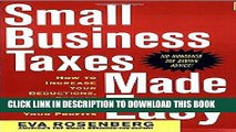 [PDF] Small Business Taxes Made Easy: How to Increase Your Deductions, Reduce What You Owe, and