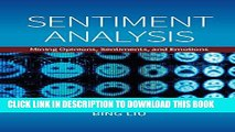 [PDF] Sentiment Analysis: Mining Opinions, Sentiments, and Emotions Popular Online
