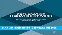 [PDF] Explorative Mediation at Work: The Importance of Dialogue for Mediation Practice Full