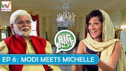 Gang of Big Boys S01 EP6: Modi Meets Michelle