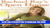 Collection Book Rachael Ray s Open House Cookbook: Over 200 Recipes for Easy Entertaining